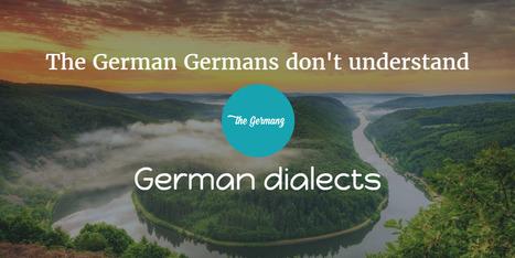 The German Germans don't understand – German dialects | Learn to speak German | Scoop.it