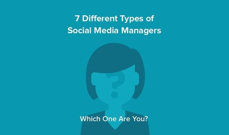 The 7 Different Types of Social Media Managers: Which One Are You? - #infographic | Digital Brand Marketing | Scoop.it