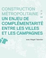 Strasbourg : Construction métropolitaine : un enjeu de complémentarité entre les villes et les campagnes (vidéo) | Dernières publications des agences d'urbanisme | Scoop.it