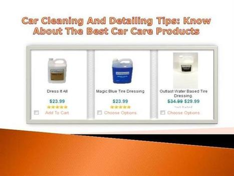 Car Cleaning And Detailing Tips Know about the Best Car Care Produ.. | Car Care Products | Scoop.it