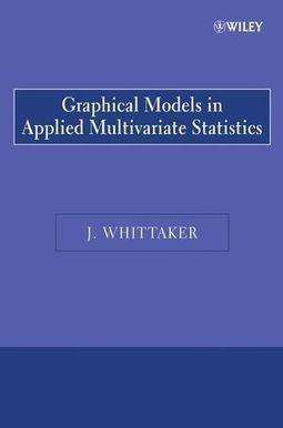 Graphical Models in Applied Multivariate Statistics /Joe Whittaker - Wiley, 2008 | Nouveautés dans les bibliothèques - Service documentation scientifique et technique de l'Ifsttar | Scoop.it