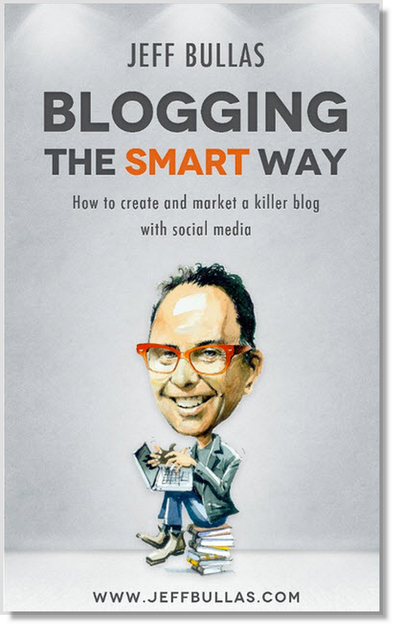 Book - Blogging the Smart Way - Jeffbullas's Blog | The Art of Writing, Publishing, And Marketing Your Book | Scoop.it
