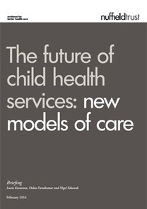 The future of child health services: new models of care | The Nuffield Trust | Counties Manukau Health Library | Scoop.it