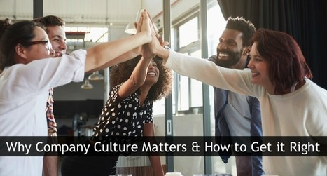 Company Culture: Why it Matters and How to Get it Right | Culture & Employee Engagement | Scoop.it