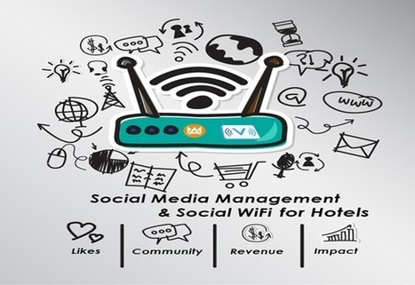 How Social Media Management and Social WiFi will change The Future of Hotels | Social Media Coaching for Hotels | Scoop.it