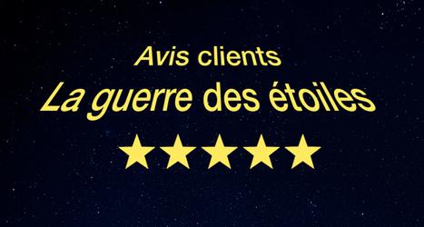 Avis clients : la guerre des étoiles | Digital et Expérience client omnicanal | Scoop.it