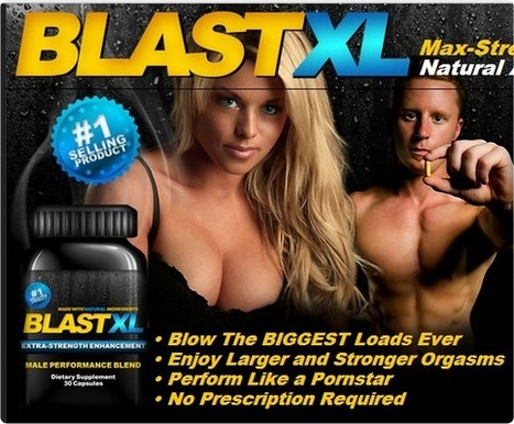 Blast XL Male Enhancement Review – Boost Energy and Perform your Best all Night! | You Can Completely Satisfy Your Love Partner | Scoop.it