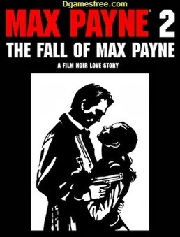 Max Payne 2 PC Download Game Free Full Version - Download PC Games For Free | Free Software Downloads | Scoop.it