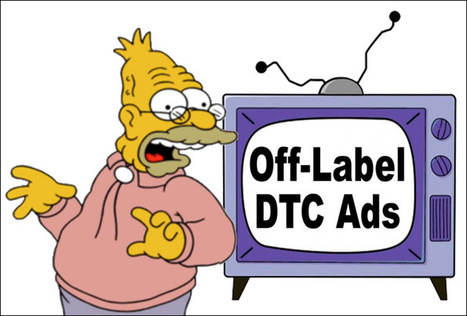 Article: Off-Label DTC Advertising: Will FDA Be Forced to Allow It? | Pharma Marketing News, Views & Events | Scoop.it