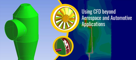 Using CFD beyond Aerospace and Automotive Applications | Mechanical Engineering & Design | Scoop.it