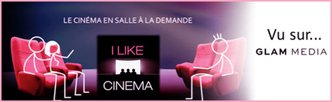 I Like Cinema : Le partage d'un moment convivial avec ses amis ! | Digital Entertainment | Scoop.it