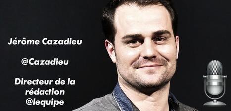 #nouveauLEQUIPE : Jérôme Cazadieu, le nouveau directeur de la rédaction   L'Observatoire des médias   CLEMI. Infodoc.Presse  : veille sur l'actualité des médias. Centre de documentation du CLEMI   Scoop.it