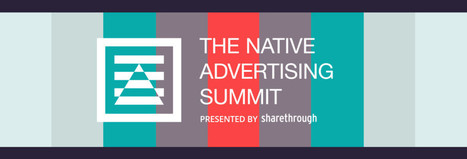 The Native Advertising Summit Has Arrived | Sharethrough | Editorial for Brands | Scoop.it