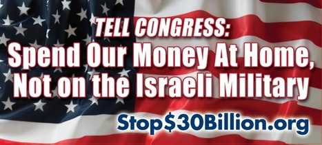 Stop 30 Billion to Israel | Occupied Palestine | Scoop.it