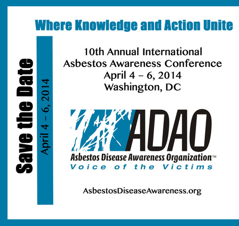 """""""Where Knowledge and Action Unite"""" at the 10th International Asbestos Awareness Conference April 4 – 6, 2014 in DC 