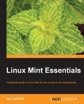 #Linux Mint Essentials - Free Download eBook - pdf | Desktop OS - News & Tools | Scoop.it