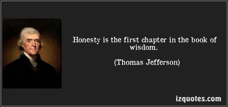 THINK HONEST ... TALK HONEST ... ACT HONEST: Honesty is the first chapter in the book of wisdom | The Mindset for the 21st Century | Scoop.it