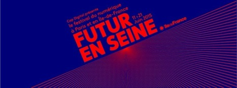 Futur en Seine 2015 | @futur_en_seinebiggest digital festival - June 11th-21th in center Paris and Paris Region | Machines Pensantes | Scoop.it