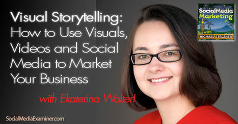 Visual Storytelling, How to Use Visuals, Videos and Social Media | Community Managers Unite | Scoop.it