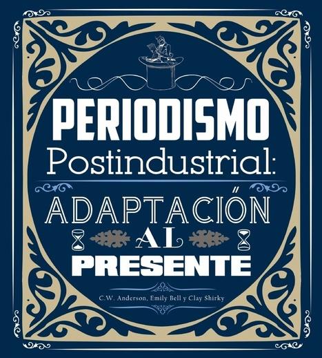 Periodismo postindustrial, ahora en español | Sabemos que las redes sociales son el periódico, y nuestro periodismo navega en la nube | Scoop.it