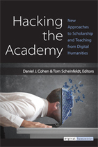 Hacking the Academy: New Approaches to Scholarship and Teaching from Digital Humanities | Archivance - Miscellanées | Scoop.it