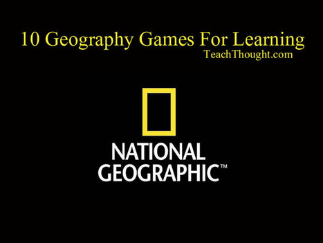 10 Geography Games For Learning | FOOD TECHNOLOGY  NEWS | Scoop.it