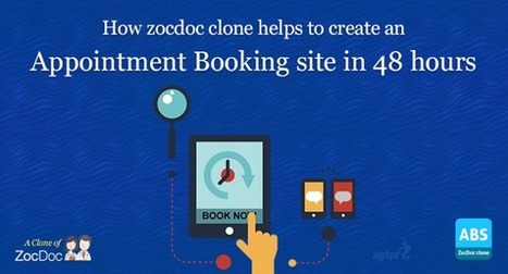 How zocdoc clone helps to create an appointment booking site in 48 hours? | Zocdoc Clone Script | Scoop.it