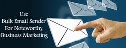 Use Bulk Email Sender For Noteworthy Business Marketing | Garuda - The Intelligent Mailer | Email Marketing Software | Scoop.it