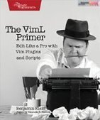 The VimL Primer: Edit Like a Pro with Vim Plugins and Scripts - PDF Free Download - Fox eBook | IT Books Free Share | Scoop.it