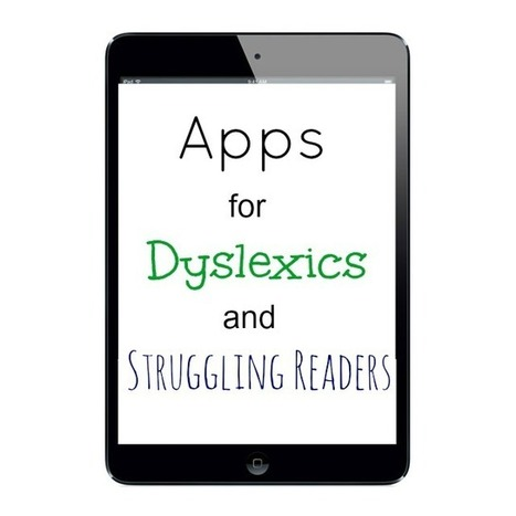 Apps for Dyslexics and Struggling Readers | Leveling the playing field with apps | Scoop.it