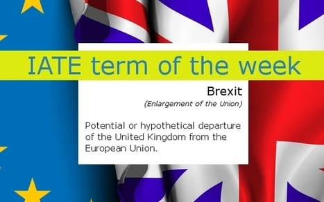 IATE term of the week: Brexit | terminology and translation | Scoop.it