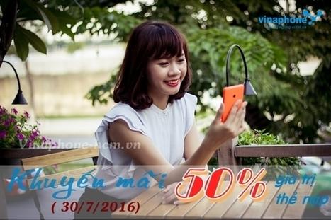 Vinaphone khuyến mãi 50% nạp thẻ ngày vàng 30/7/2016   Trao Doi   Scoop.it