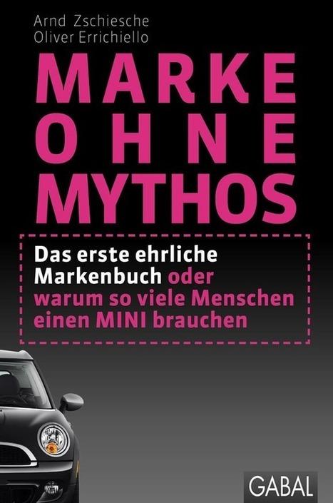 """""""Marke ohne Mythos"""": Von Werbephrasen und Markenführung   Lets talk sales!   Scoop.it"""