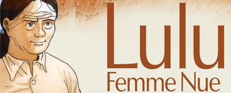 Lulu femme nue, second livre | Bande Dessinée | Scoop.it
