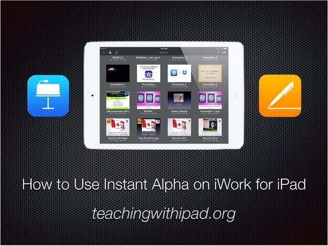 Use Instant Alpha to Remove the Backgrounds of Images on iPad | iGeneration - 21st Century Education | Scoop.it