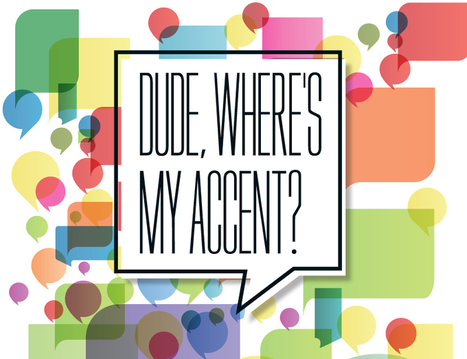 Dude, Where's My Accent? | IELTS throughout the Net | Scoop.it