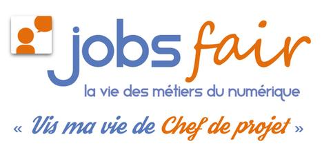 Jobsfair #2 : Vis ma vie de Chef de Projet | La Cantine Toulouse | Formation - Innovation | Scoop.it