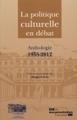 [nouvelle édition] Philippe Poirrier (dir.), La Politique culturelle en débat. Anthologie (1955-2012)   Poezibao   Scoop.it
