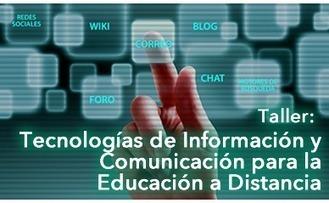 Taller de Tecnologías de Información y Comunicación para la Educación a Distancia | Educación a Distancia | Scoop.it
