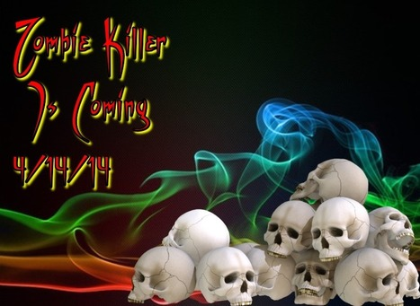 Zombie Killler Is Coming ! | Tasty Ejuice | Scoop.it