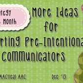 More Ideas for Supporting Pre-Intentional Communicators | AT, UDL, AAC | Scoop.it