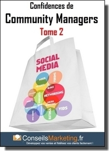 eBook Gratuit : Confidences de Community Manager – Tome 2 | ConseilsMarketing.fr | Community Manager, qui es-tu ? | Scoop.it