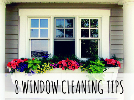 8 Incredible Tips to Make Your Window Cleaning a Piece of Cake! | Cleaning | Scoop.it
