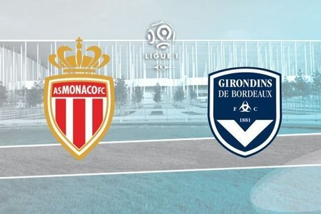 Succès capital pour les Girondins à Monaco | Bordeaux Gazette | Scoop.it