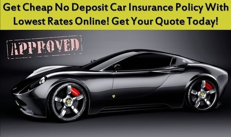 Find How To Get No Deposit Car Insurance Policy With Affordable Rates Online | Free Insurance Quotation | Scoop.it