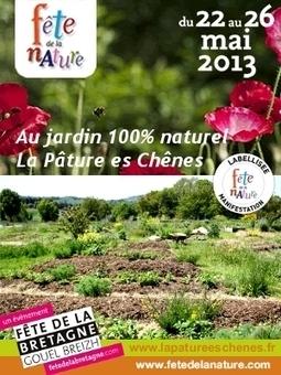 [ 25 & 26 mai ] Fête de la Nature - Fête de la Bretagne au jardin naturel La Pâture es Chênes | Association de jardiniers amateurs - Ploufragan | Scoop.it