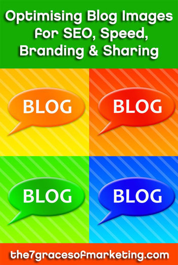 Optimising Blog Images for SEO, Speed, Branding and Sharing | The 7 Graces of Marketing - ethical marketing for social entrepreneurs | Emerging Media (while dreaming of Paris!) | Scoop.it