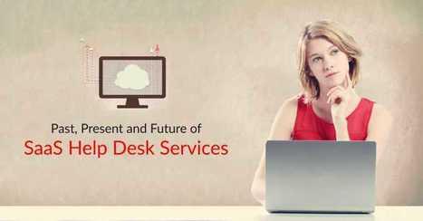 Past, Present And Future Of SaaS Help Desk Services | Online Help Desk Software | Scoop.it
