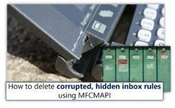 How to delete corrupted hidden Exchange inbox rules using MFCMAPI | o365info.com | Scoop.it