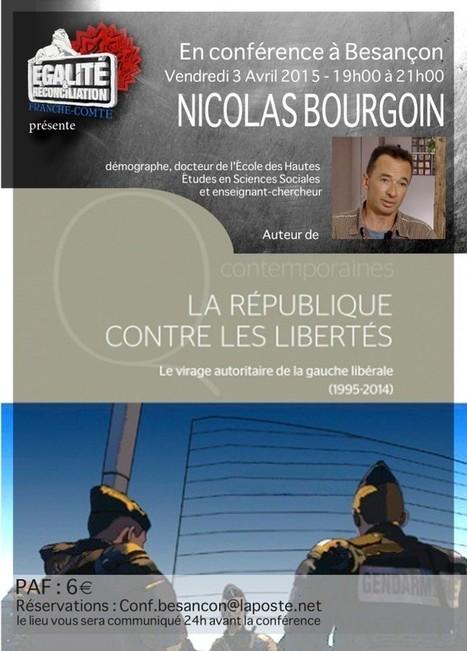 La République contre les libertés – Conférence de Nicolas Bourgoin à Besançon | ACTUALITÉ | Scoop.it